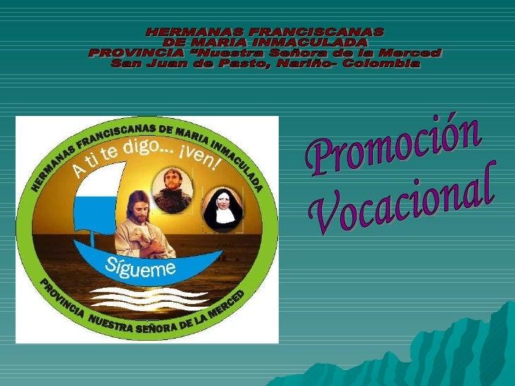 """HERMANAS FRANCISCANAS  DE MARIA INMACULADA PROVINCIA """"Nuestra Señora de la Merced San Juan de Pasto, Nariño- Colombia Prom..."""