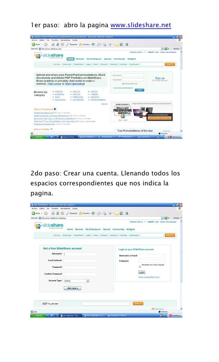 1er paso: abro la pagina www.slideshare.net     2do paso: Crear una cuenta. Llenando todos los espacios correspondientes q...