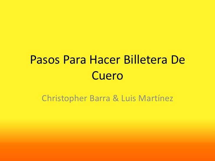 Pasos Para Hacer Billetera De           Cuero  Christopher Barra & Luis Martínez