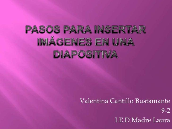 Valentina Cantillo Bustamante                          9-2           I.E.D Madre Laura