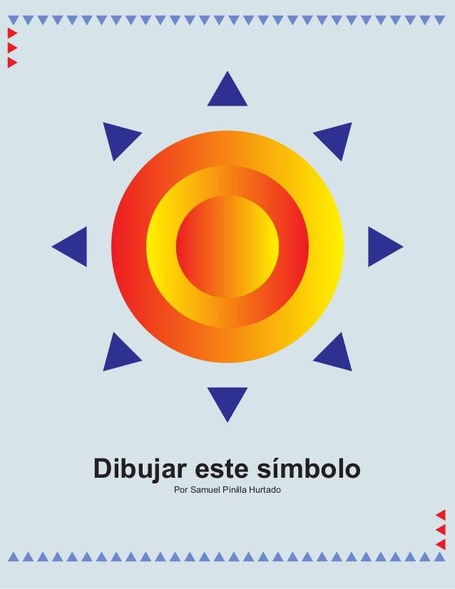 Dibujar este símbolo Por Samuel Pinilla Hurtado