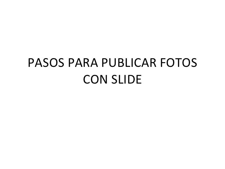Pasos para publicar fotos con slide