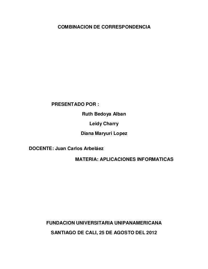 COMBINACION DE CORRESPONDENCIA        PRESENTADO POR :                    Ruth Bedoya Alban                       Leidy Ch...