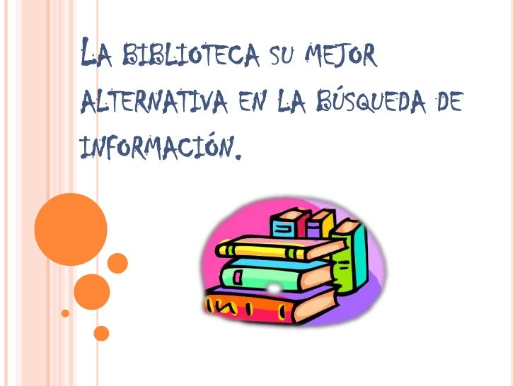 La biblioteca su mejor alternativa en la búsqueda de información.<br />