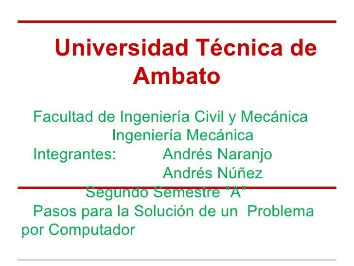 Universidad Técnica de          Ambato Facultad de Ingeniería Civil y Mecánica            Ingeniería Mecánica Integrantes:...