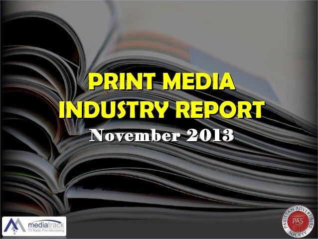 PRINT MEDIA INDUSTRY REPORT November 2013