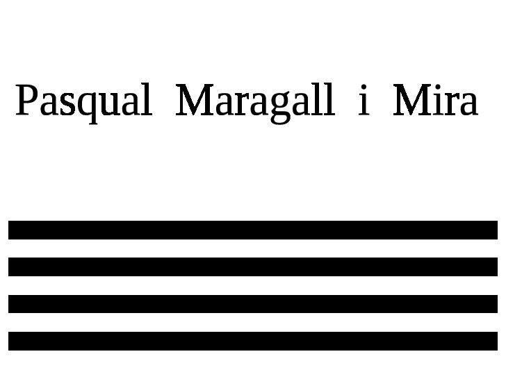 Pasqual  Maragall  i  Mira