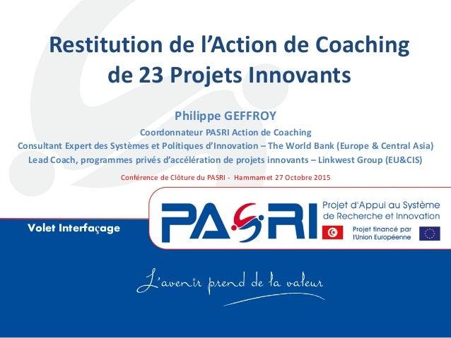 Volet Interfaçage Philippe GEFFROY Coordonnateur PASRI Action de Coaching Consultant Expert des Systèmes et Politiques d'I...