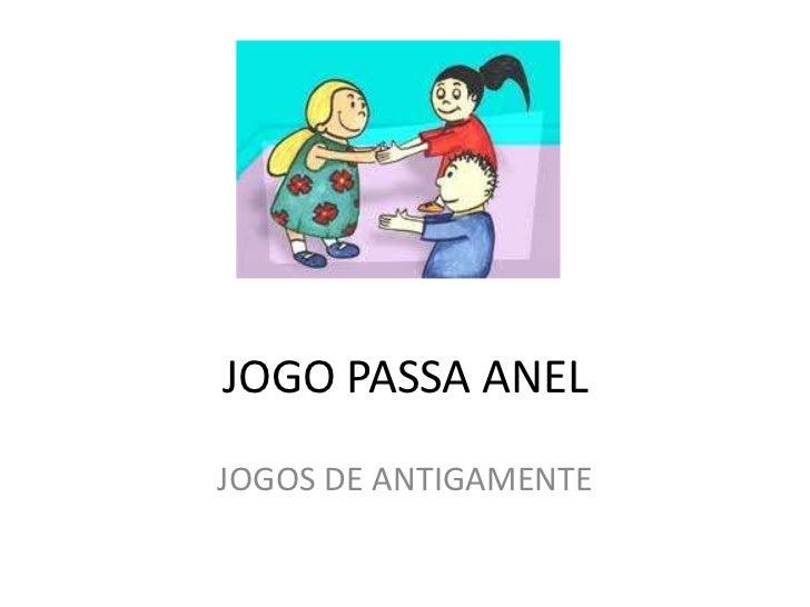 JOGO PASSA ANELJOGOS DE ANTIGAMENTE