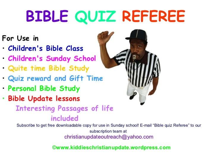 BIBLE  QUIZ  REFEREE © www.kiddieschristianupdate.wordpress.com <ul><li>For Use in  </li></ul><ul><li>Children's Bible Cla...