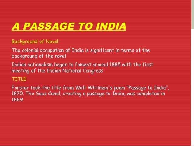 a passage to india thesis A passage to india the novel a passage to india by emforster explores the difficulties both men and women faced to understand each other and the universe.