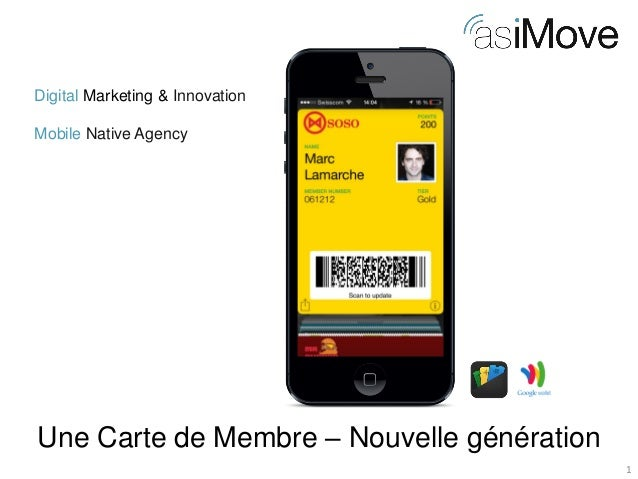 1  Digital Marketing & Innovation Mobile Native Agency  Une Carte de Membre – Nouvelle génération