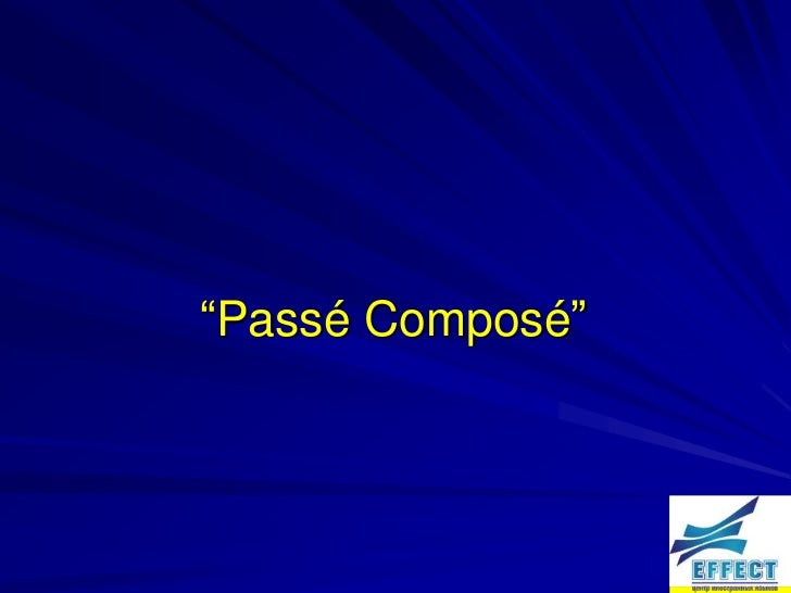 """""""Passé Composé"""""""