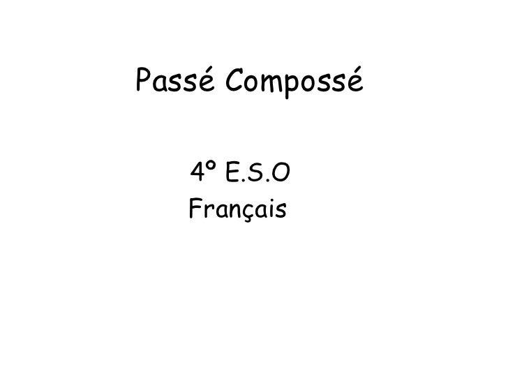 Passé Compossé 4º E.S.O  Français