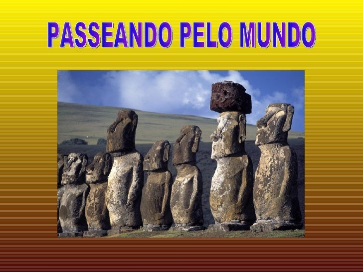 PASSEANDO PELO MUNDO
