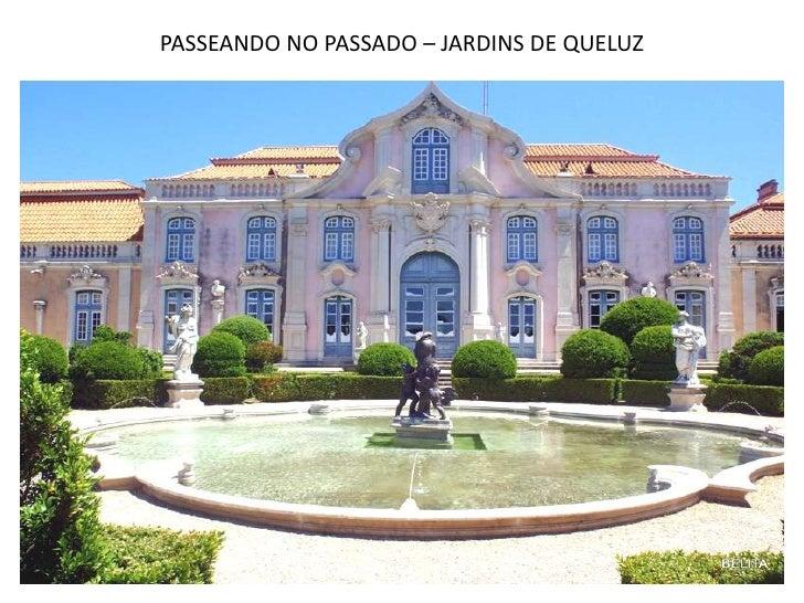 PASSEANDO NO PASSADO – JARDINS DE QUELUZ<br />