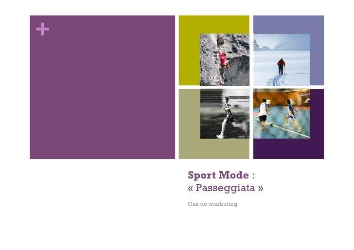 +         Sport Mode :     «Passeggiata»     Cas de marketing
