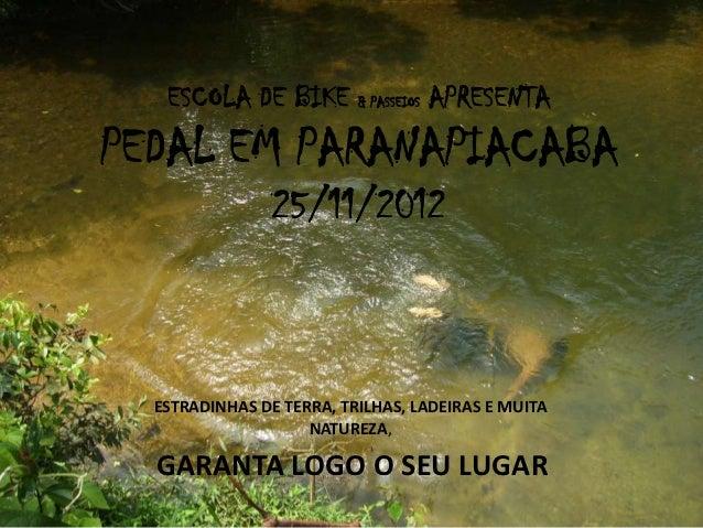 ESCOLA DE BIKE & PASSEIOS APRESENTAPEDAL EM PARANAPIACABA                25/11/2012  ESTRADINHAS DE TERRA, TRILHAS, LADEIR...