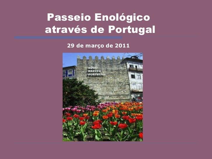 Passeio Enológico  através de Portugal 29 de março de 2011