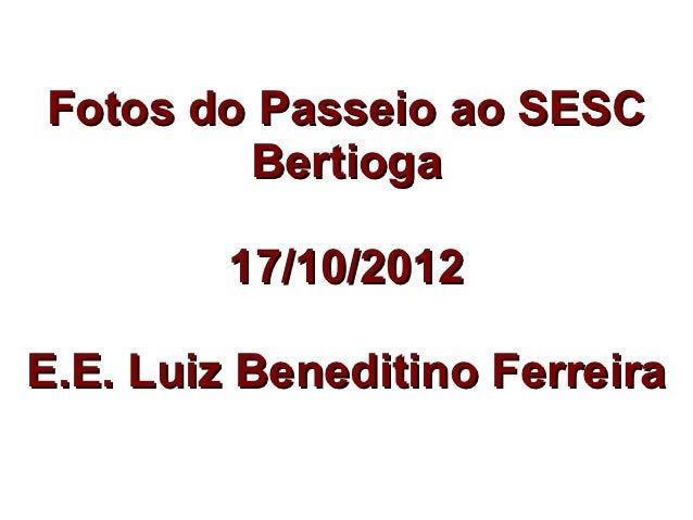 E.E. Luiz Beneditino no SESC Bertioga