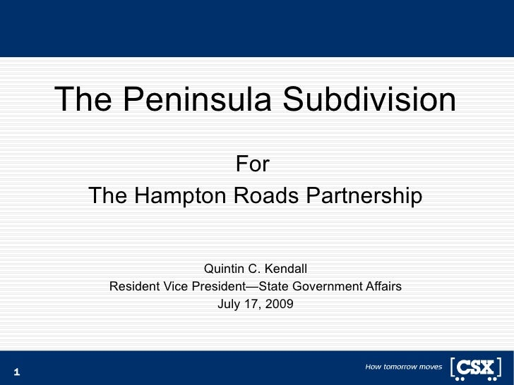 The Peninsula Subdivision                   For       The Hampton Roads Partnership                          Quintin C. Ke...