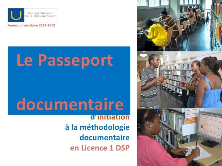 <ul><li>  </li></ul><ul><li>Année universitaire 2011-2012 </li></ul>Le cours d' initiation à la méthodologie documentaire ...
