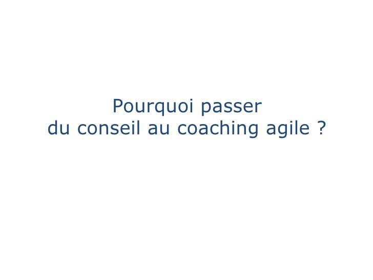 Pourquoi passer du conseil au coaching agile ?<br />
