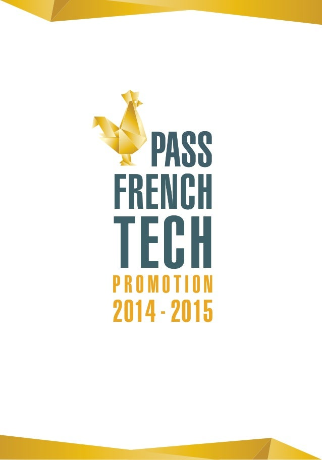 PROMOTION 2014 - 2015 PASS FRENCH TECHPROMOTION 2014 - 2015 PASS FRENCH TECH
