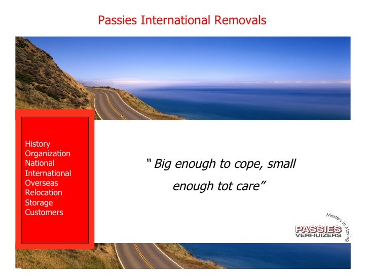 """  Big enough to cope, small enough tot care""  Passies International Removals History Organization National International ..."