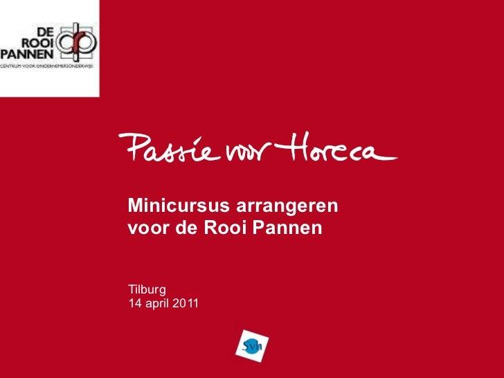 Passie Voor Horeca Minicursus Arrangeren De Rooi Pannen