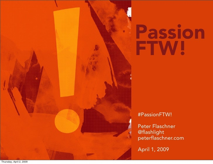 Passion                           FTW!                             #PassionFTW!                            Peter Flaschner...