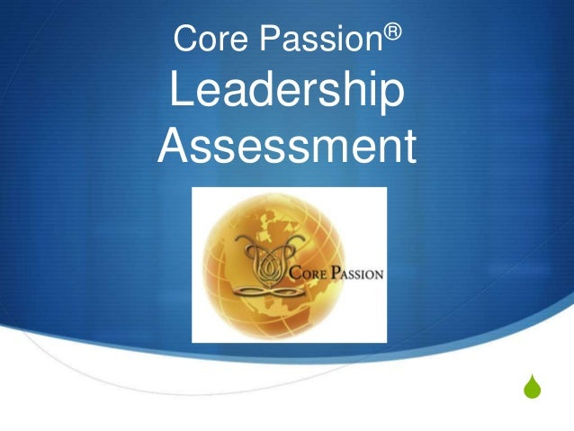 Core Passion®  Leadership Assessment  S