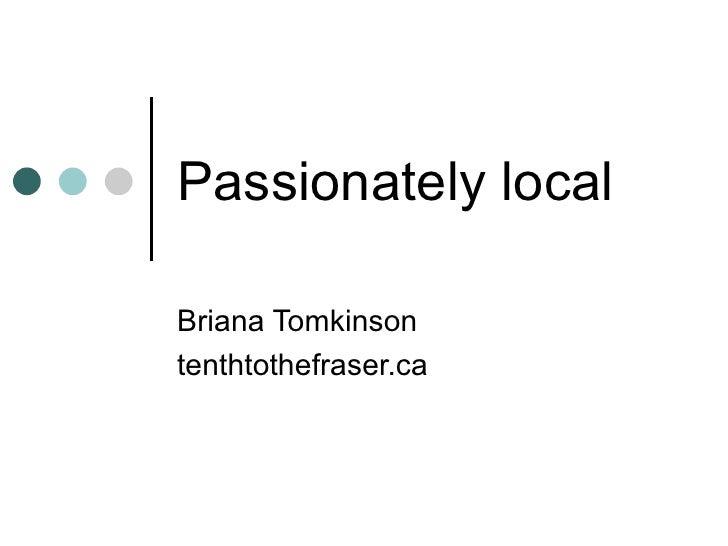 Passionately local Briana Tomkinson tenthtothefraser.ca
