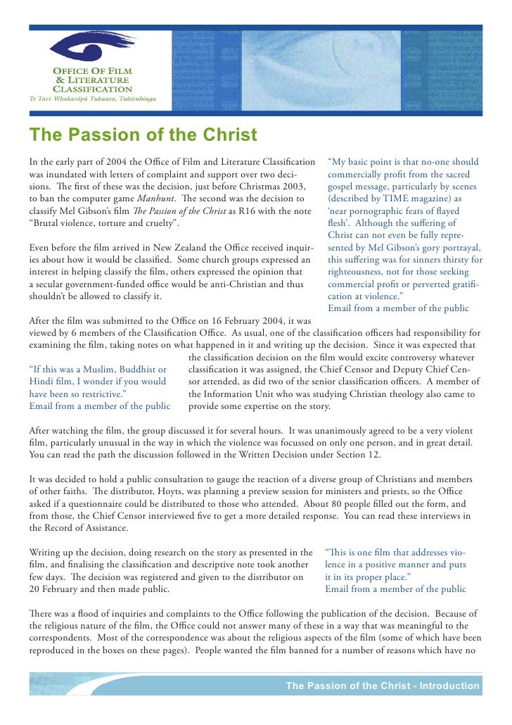"""The Passion of the Christ In the early part of 2004 the Office of Film and Literature Classification   """"My basic point is ..."""