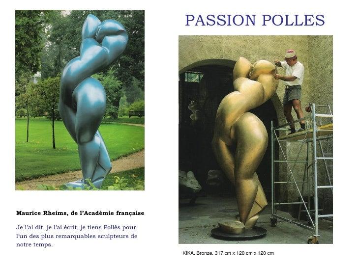 PASSION POLLESMaurice Rheims, de l'Académie françaiseJe l'ai dit, je l'ai écrit, je tiens Pollès pourl'un des plus remarqu...