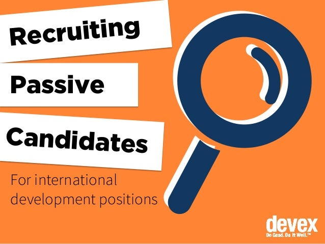Recruiting Passive Candidates For international development positions