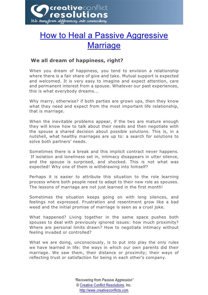 How to Heal a Passive Aggressive                  Marriage We all dream of happiness, right?  When you dream of happiness,...