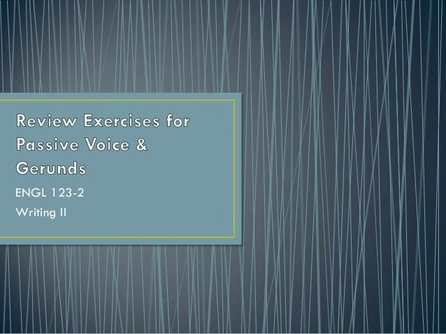 Passive and gerunds revision