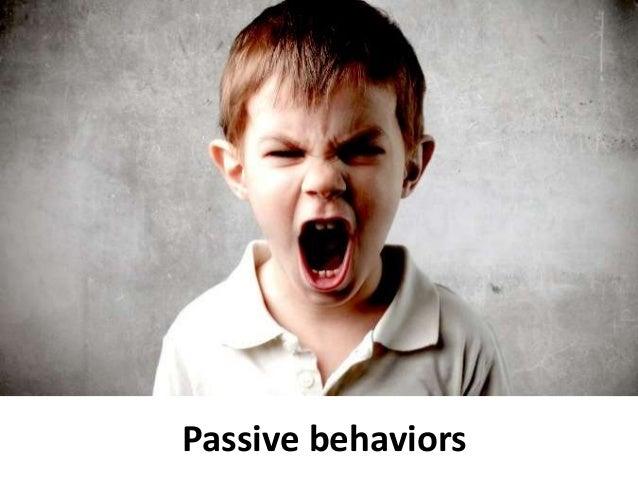 Passive behaviors