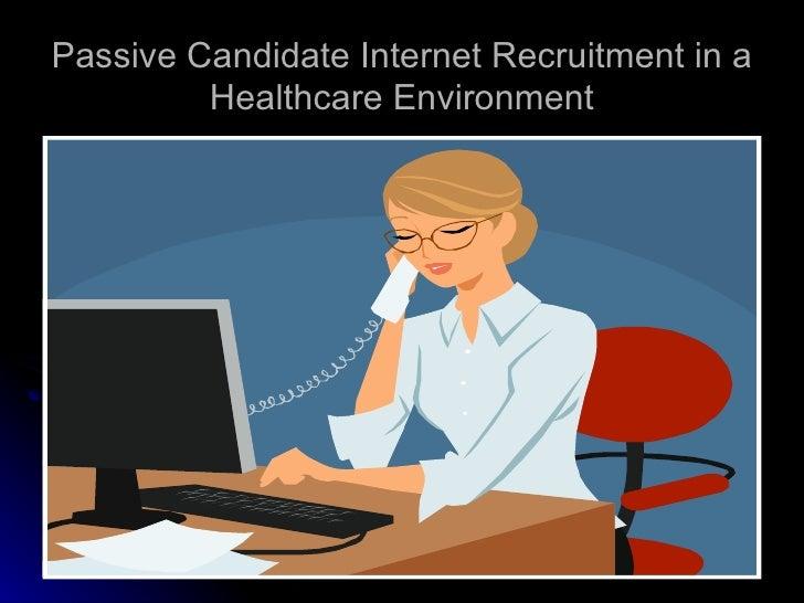 Healthcare Passive Candidate Internet Recruitment Training Healthcare