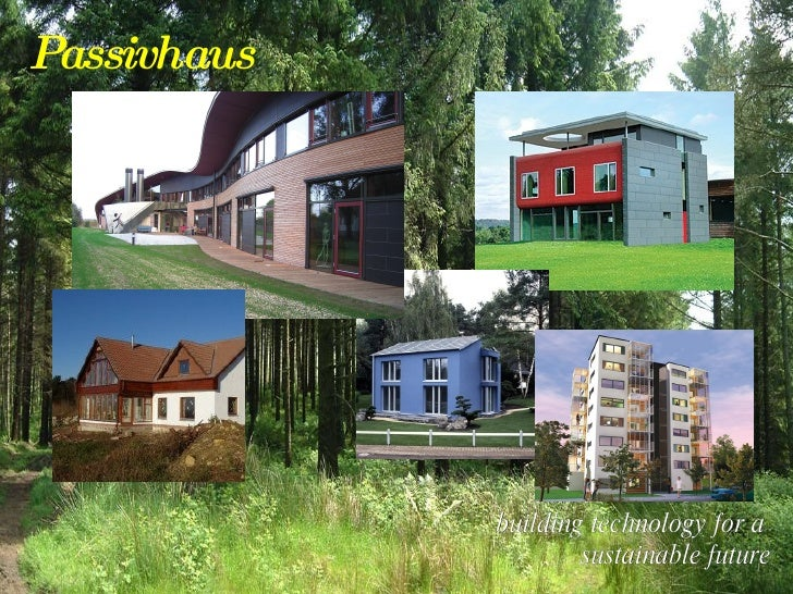 Passivhaus building technology for a  sustainable future