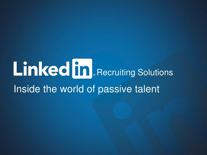 Recruiting SolutionsInside the world of passive talent    Recruiting Solutions                          1