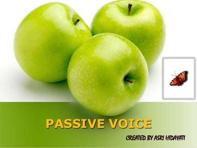 PASSIVE VOICE CREATED BY ASRI HIDAYATI