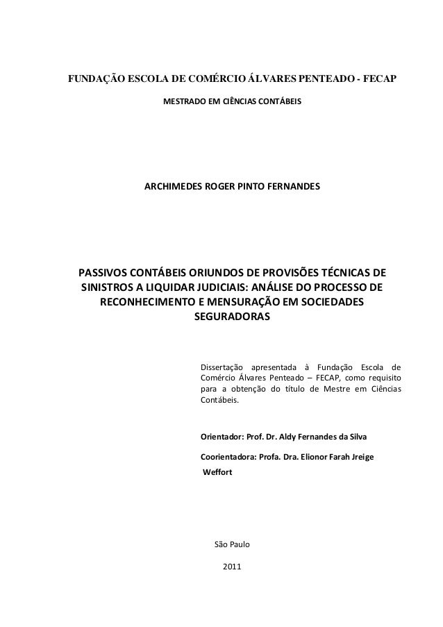 FUNDAÇÃO ESCOLA DE COMÉRCIO ÁLVARES PENTEADO - FECAP MESTRADO EM CIÊNCIAS CONTÁBEIS ARCHIMEDES ROGER PINTO FERNANDES PASSI...