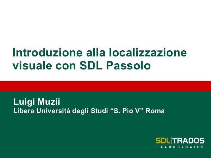 """Introduzione alla localizzazione visuale con SDL  Passolo Luigi  Muzii Libera Università degli Studi """"S. Pio V"""" Roma"""