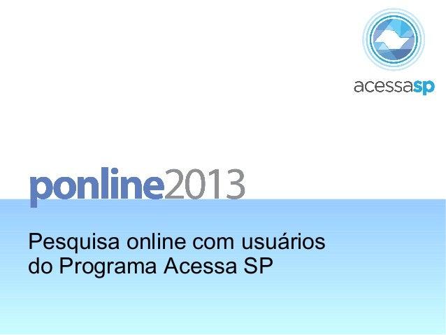 Pesquisa online com usuários do Programa Acessa SP