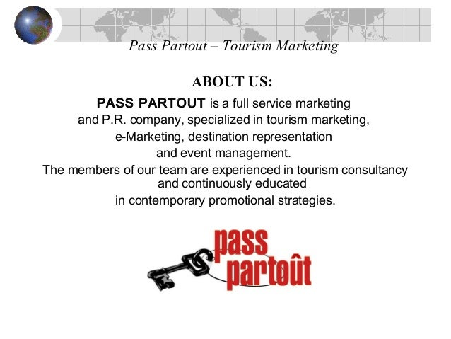 Pass Partout – Tourism Marketing ABOUT US: PASS PARTOUT is a full service marketing and P.R. company, specialized in touri...
