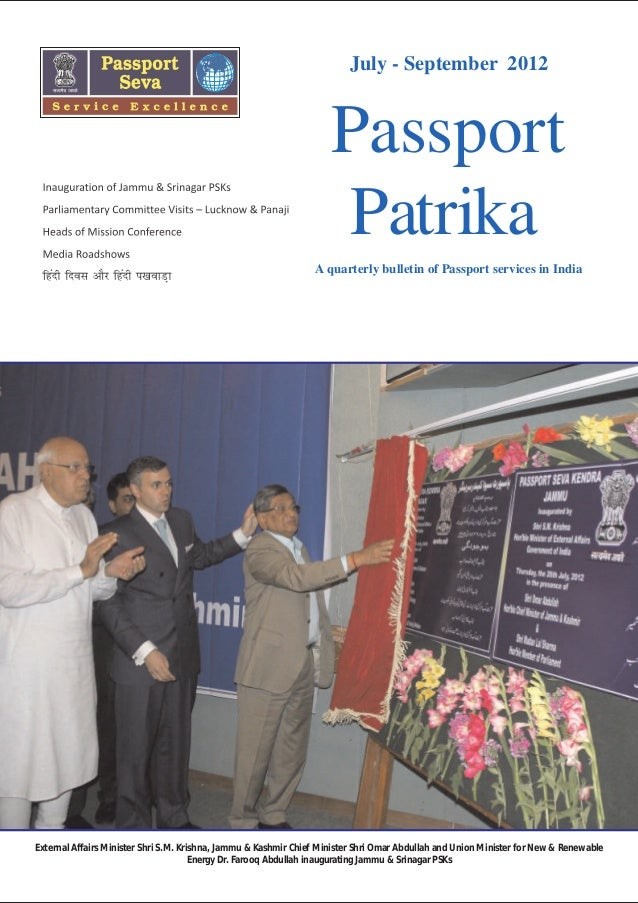 July - September 2012  Passport Patrika A quarterly bulletin of Passport services in India  External Affairs Minister Shri...