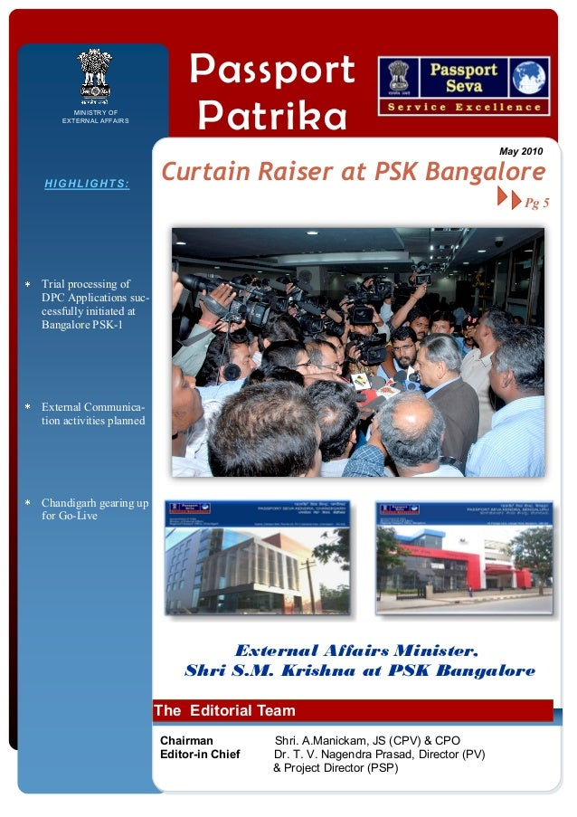 MINISTRY OF EXTERNAL AFFAIRS  Passport Patrika May 2010  HIGHLIGHTS:  Curtain Raiser at PSK Bangalore Pg 5  Trial processi...