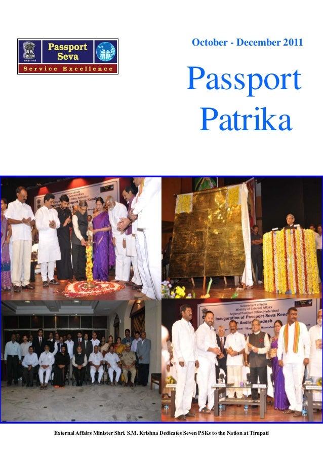 October - December 2011  Passport Patrika  External Affairs Minister Shri. S.M. Krishna Dedicates Seven PSKs to the Nation...